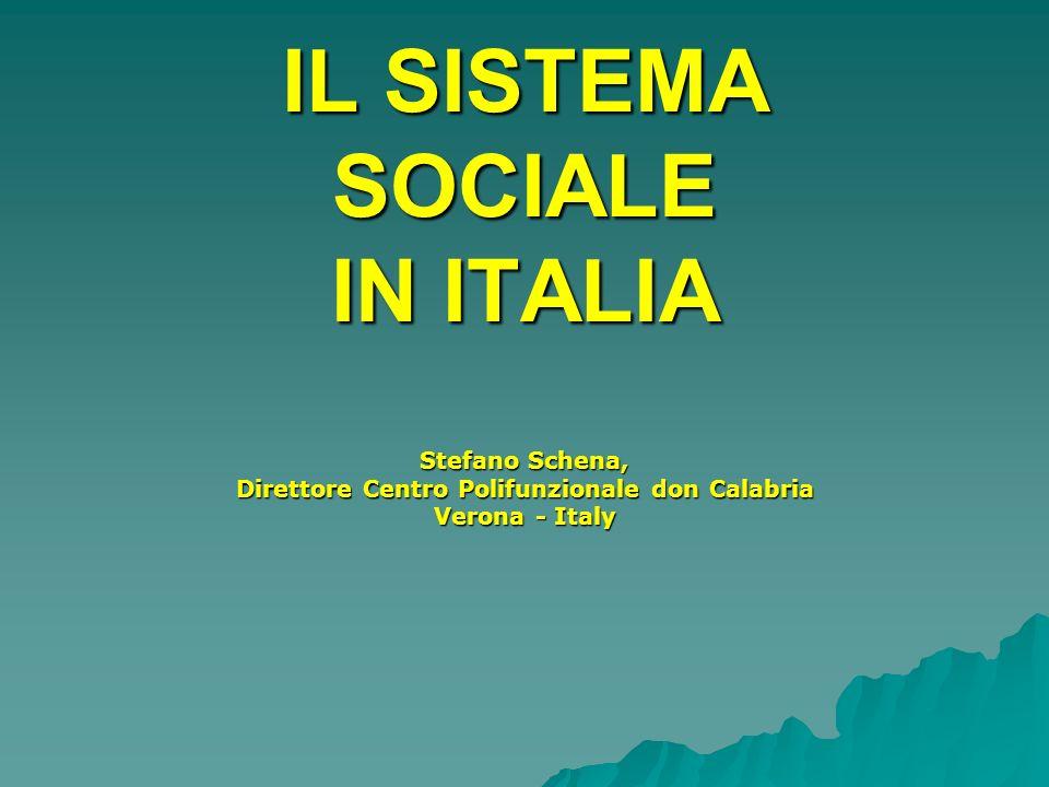 IL SISTEMA SOCIALE IN ITALIA Stefano Schena, Direttore Centro Polifunzionale don Calabria Verona - Italy