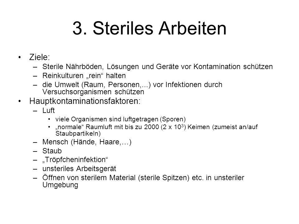 3. Steriles Arbeiten Ziele: Hauptkontaminationsfaktoren: