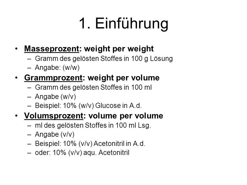 1. Einführung Masseprozent: weight per weight