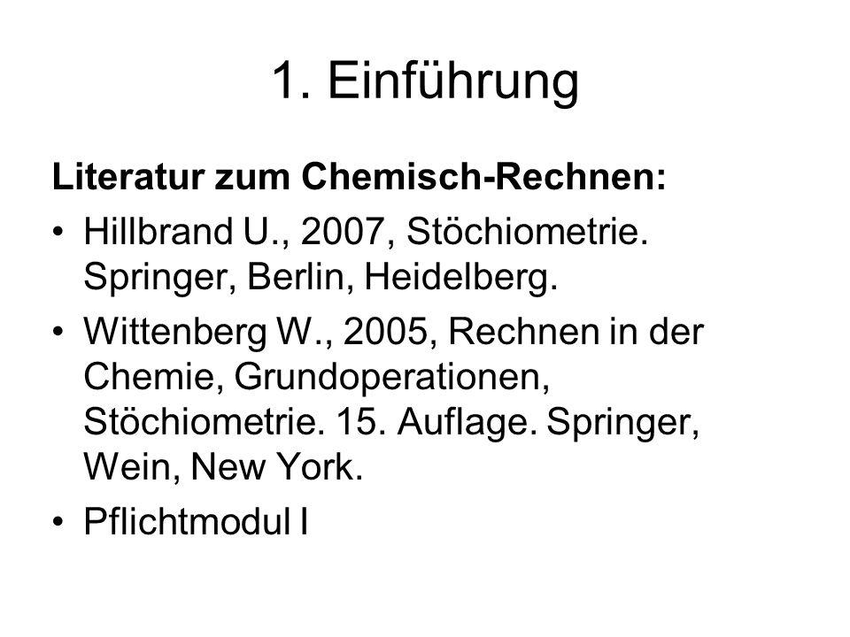 1. Einführung Literatur zum Chemisch-Rechnen: