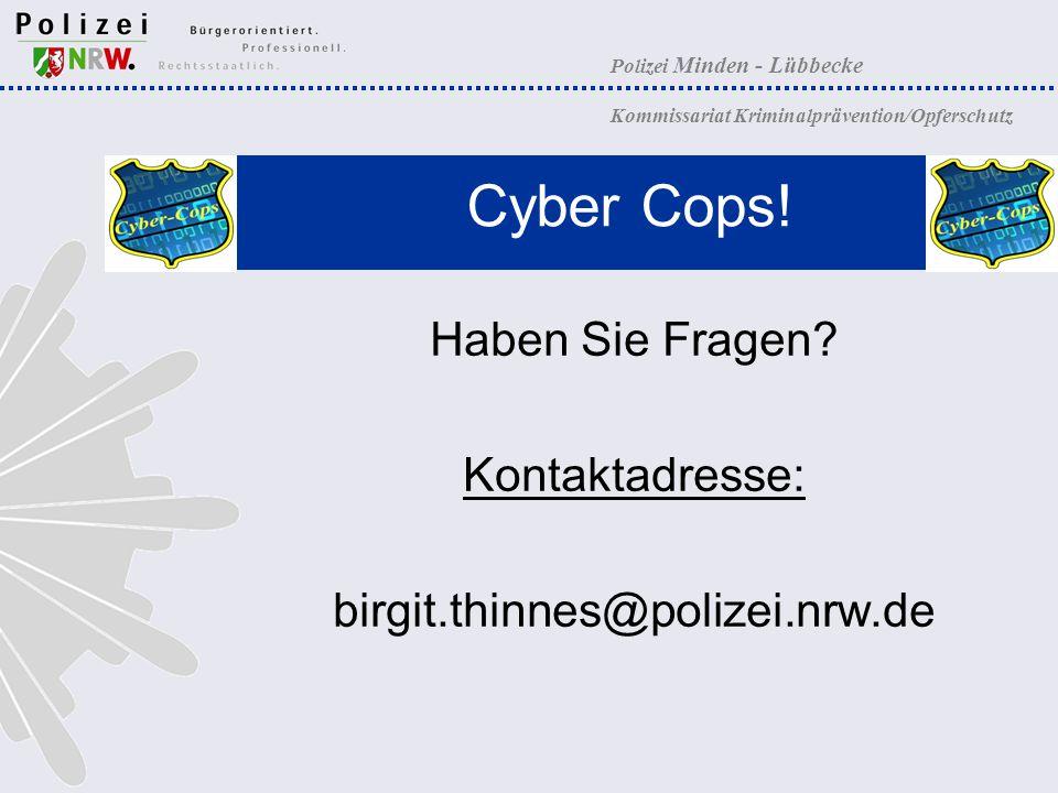 Cyber Cops! Haben Sie Fragen Kontaktadresse: