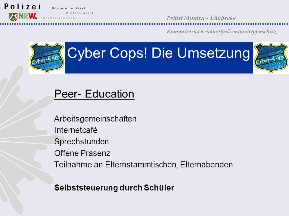 Cyber Cops! Die Umsetzung