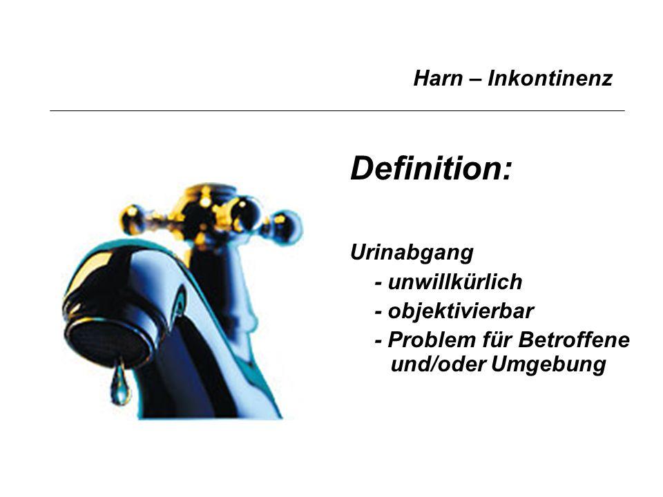Definition: Harn – Inkontinenz Urinabgang - unwillkürlich