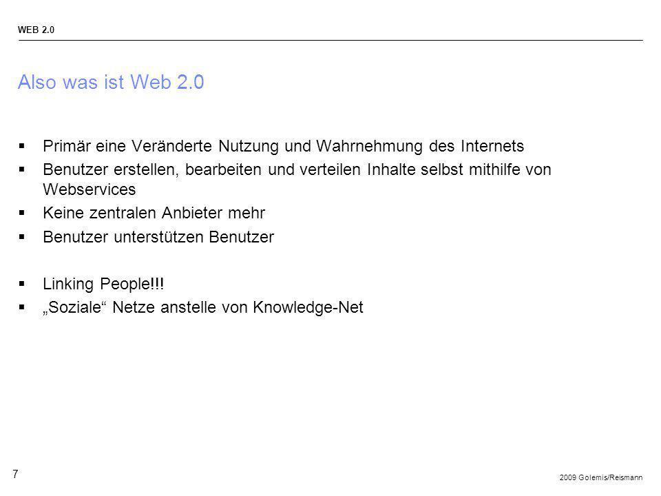 Also was ist Web 2.0 Primär eine Veränderte Nutzung und Wahrnehmung des Internets.