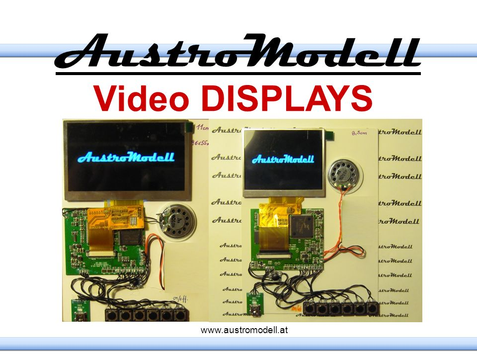 AustroModell Video DISPLAYS www.austromodell.at 10