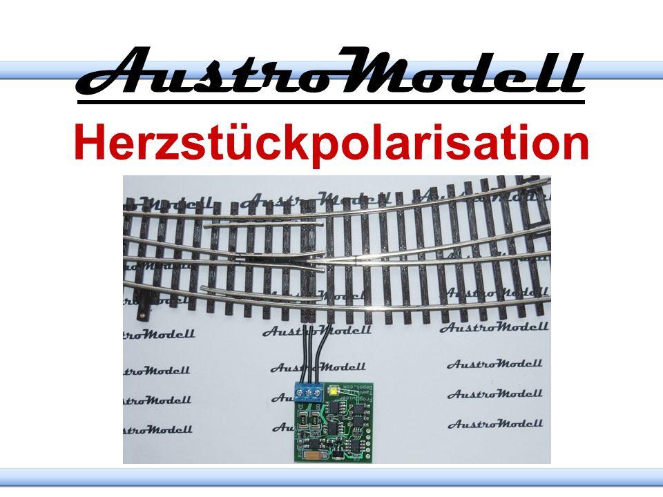 AustroModell Herzstückpolarisation www.austromodell.at 4