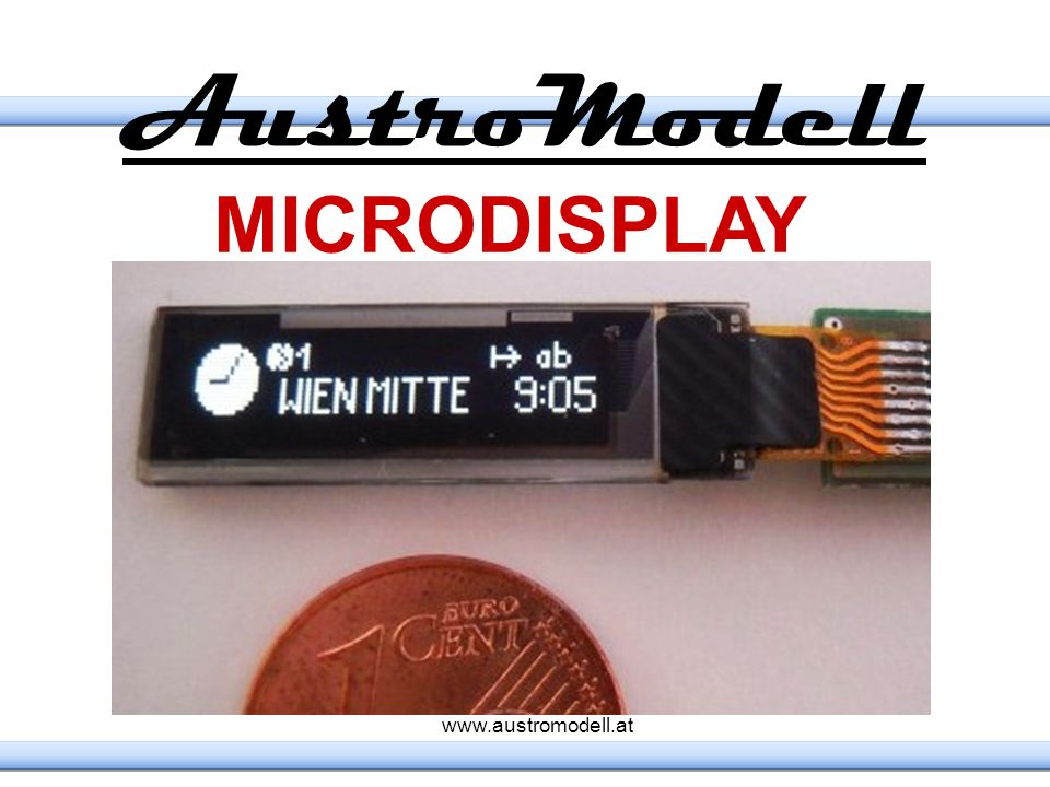 AustroModell MICRODISPLAY www.austromodell.at 7