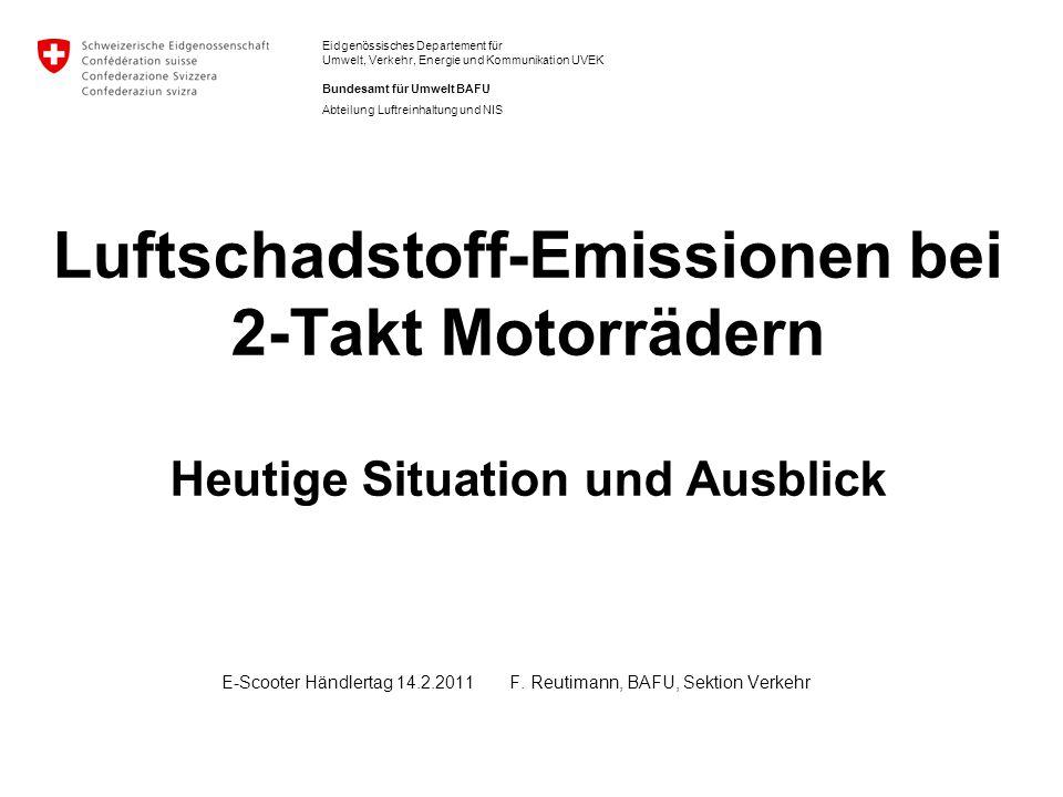 E-Scooter Händlertag 14.2.2011 F. Reutimann, BAFU, Sektion Verkehr