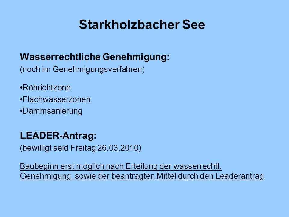 Starkholzbacher See Wasserrechtliche Genehmigung: LEADER-Antrag: