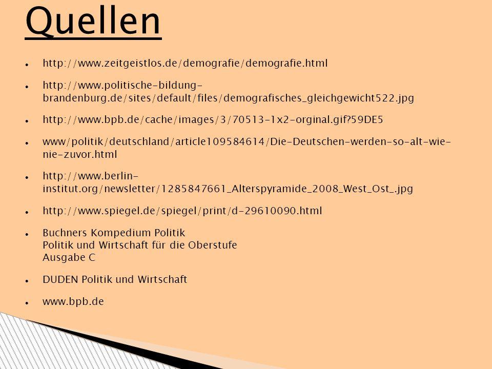Quellen http://www.zeitgeistlos.de/demografie/demografie.html