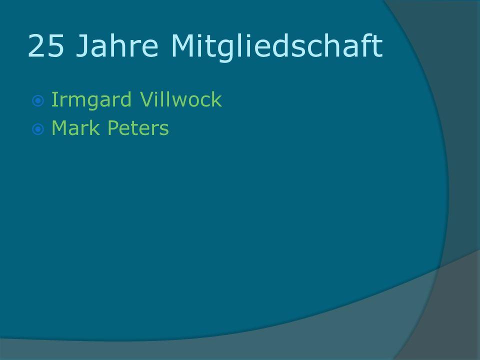 25 Jahre Mitgliedschaft Irmgard Villwock Mark Peters