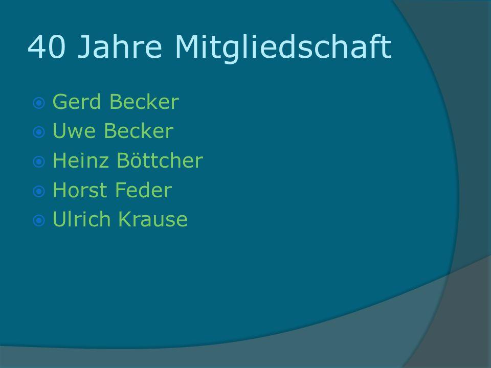 40 Jahre Mitgliedschaft Gerd Becker Uwe Becker Heinz Böttcher