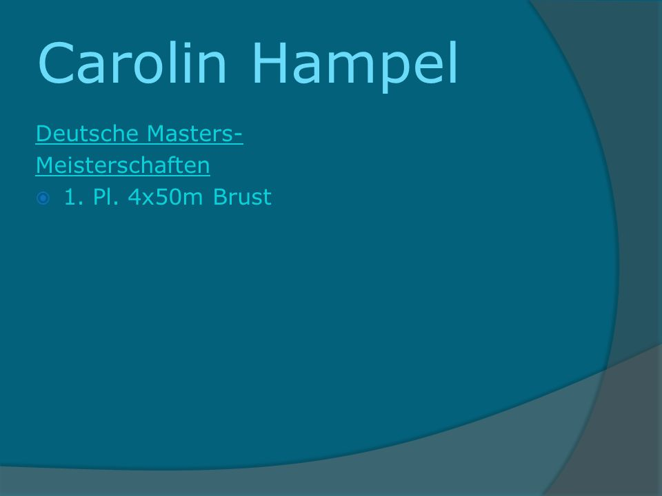 Carolin Hampel Deutsche Masters- Meisterschaften 1. Pl. 4x50m Brust
