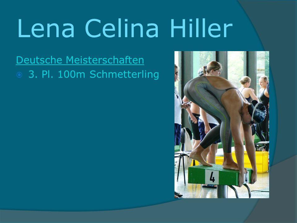 Lena Celina Hiller Deutsche Meisterschaften 3. Pl. 100m Schmetterling