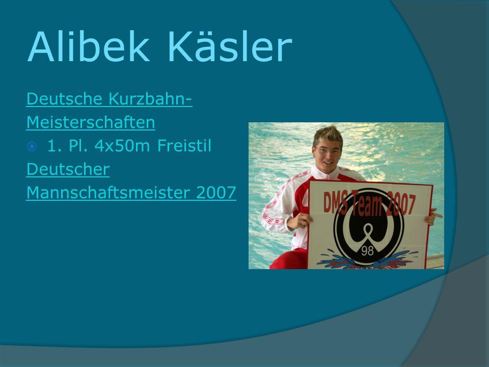 Alibek Käsler Deutsche Kurzbahn- Meisterschaften 1. Pl. 4x50m Freistil