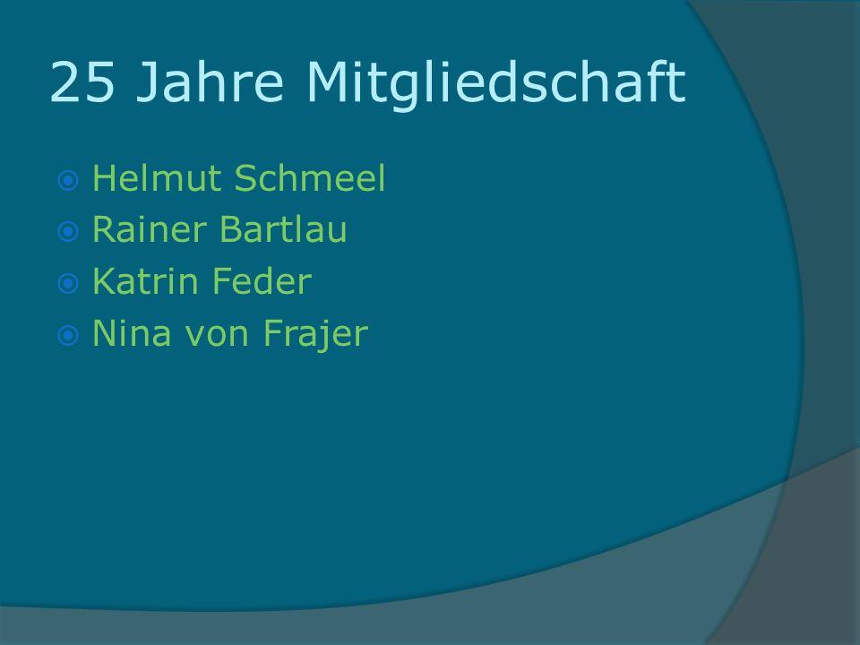 25 Jahre Mitgliedschaft Helmut Schmeel Rainer Bartlau Katrin Feder