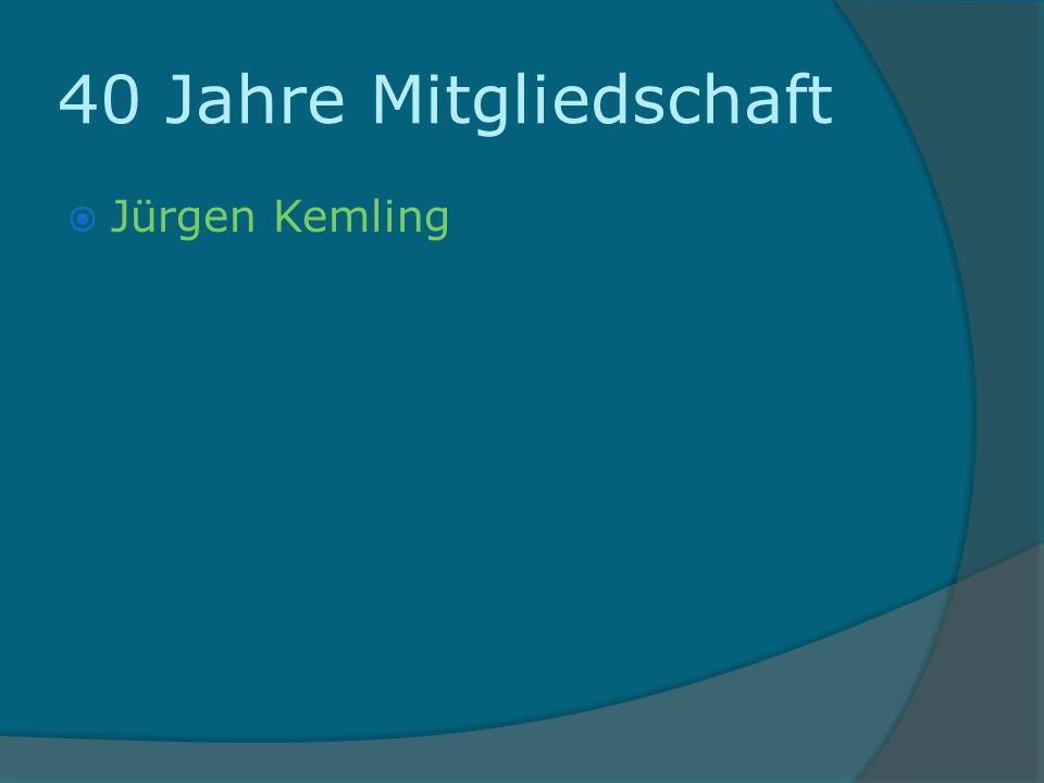 40 Jahre Mitgliedschaft Jürgen Kemling