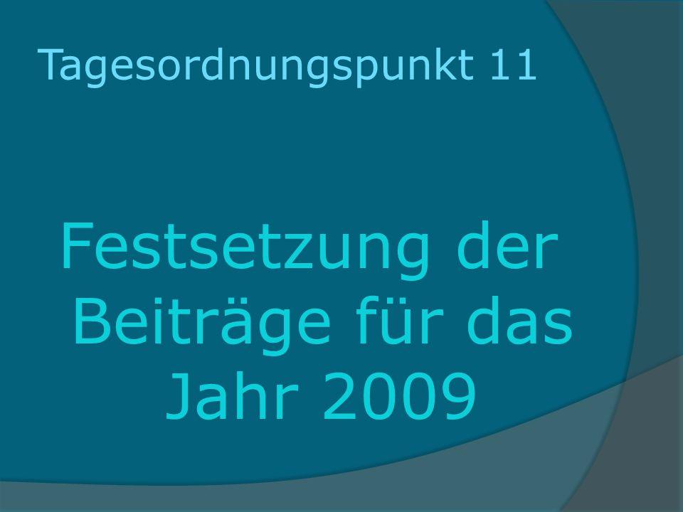 Festsetzung der Beiträge für das Jahr 2009