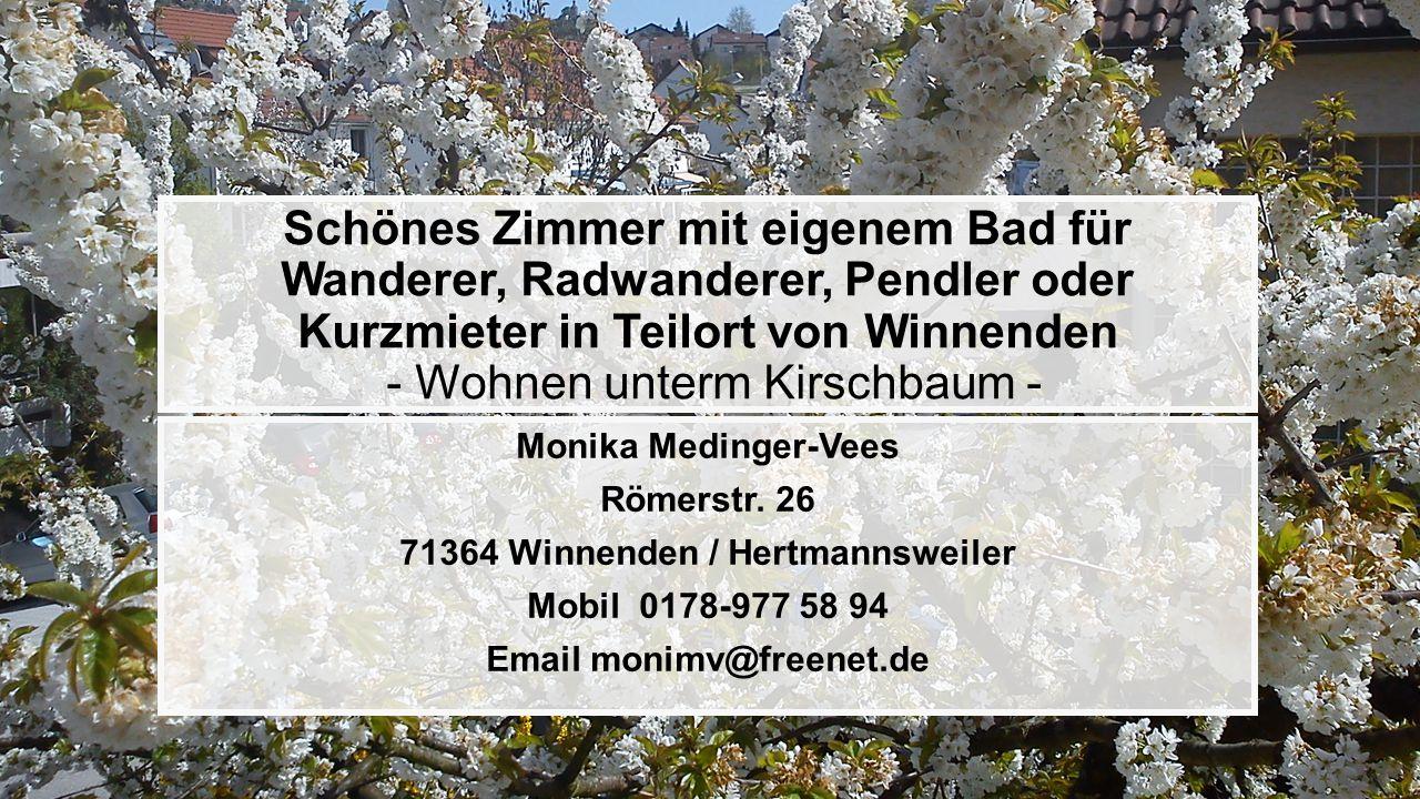 71364 Winnenden / Hertmannsweiler Email monimv@freenet.de