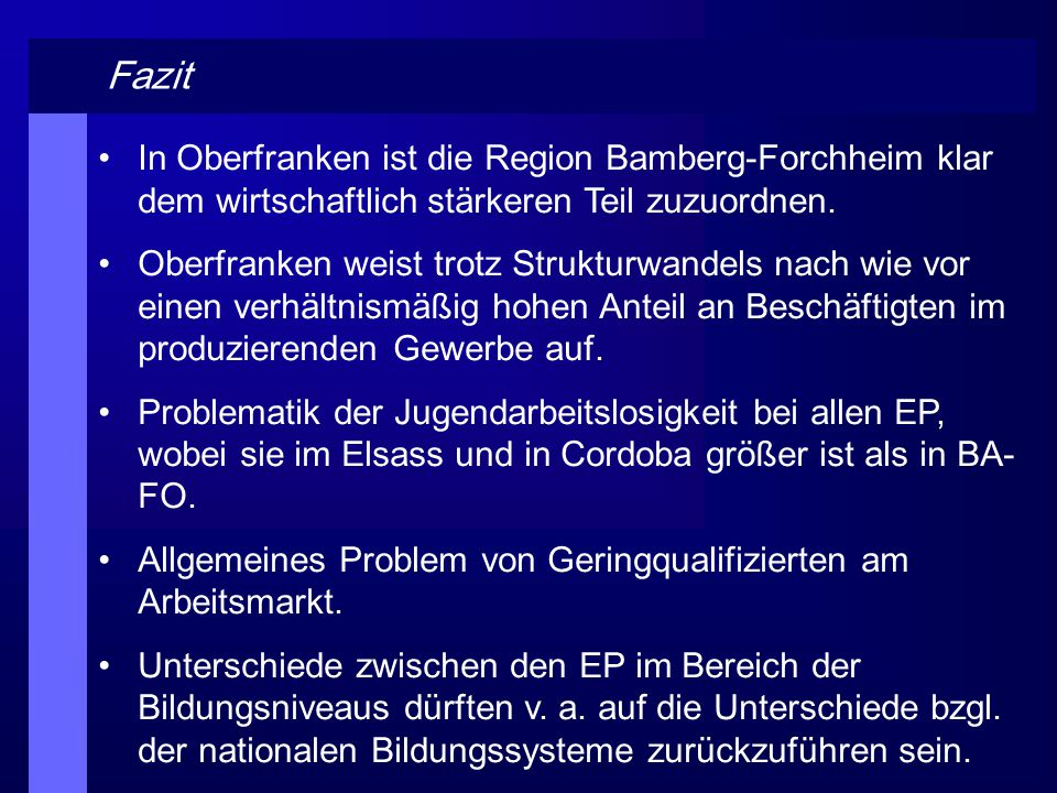 Fazit In Oberfranken ist die Region Bamberg-Forchheim klar dem wirtschaftlich stärkeren Teil zuzuordnen.