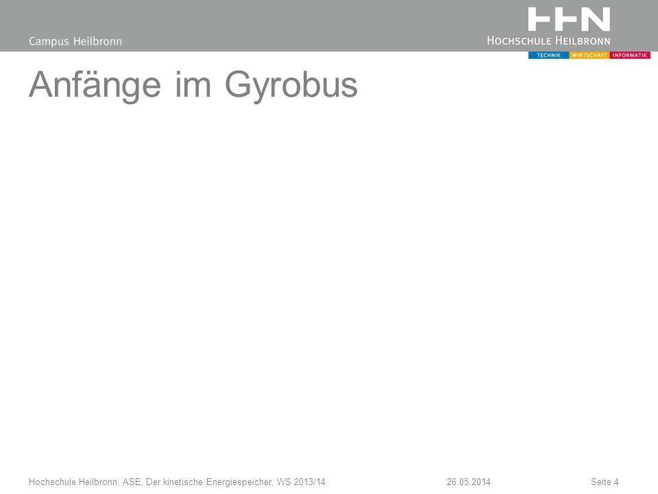 Anfänge im Gyrobus Hochschule Heilbronn, ASE, Der kinetische Energiespeicher, WS 2013/14 31.03.2017