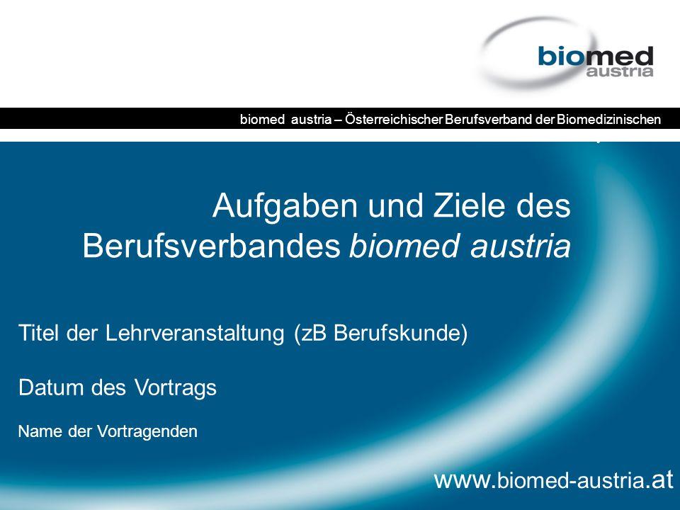 Aufgaben und Ziele des Berufsverbandes biomed austria