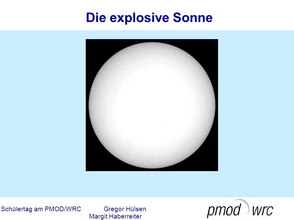 Die explosive Sonne Schülertag am PMOD/WRC Gregor Hülsen