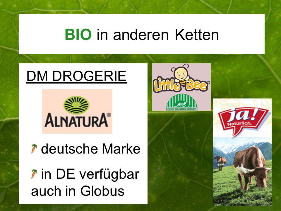 BIO in anderen Ketten DM DROGERIE deutsche Marke