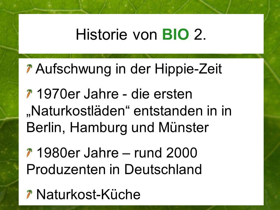 Historie von BIO 2. Aufschwung in der Hippie-Zeit