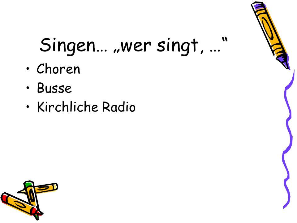 """Singen… """"wer singt, … Choren Busse Kirchliche Radio"""