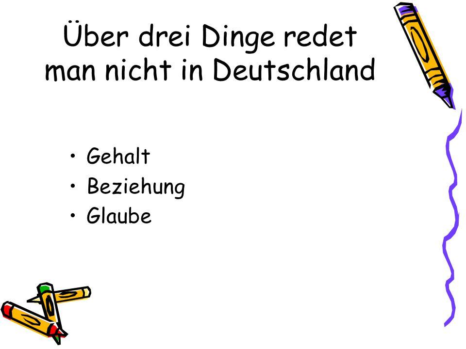 Über drei Dinge redet man nicht in Deutschland