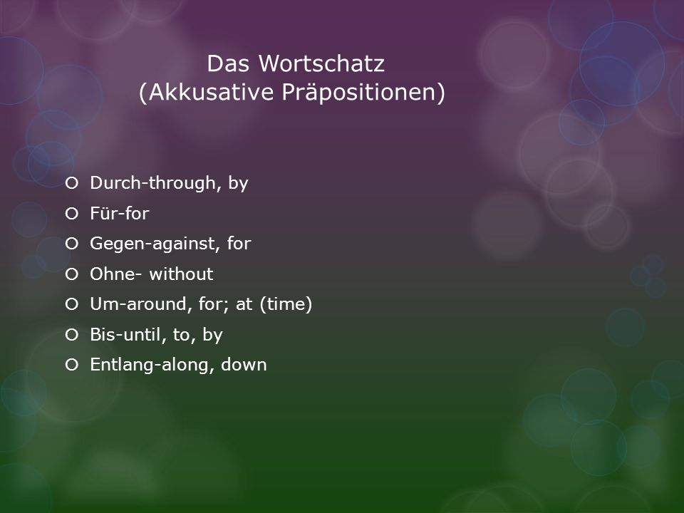 Das Wortschatz (Akkusative Präpositionen)