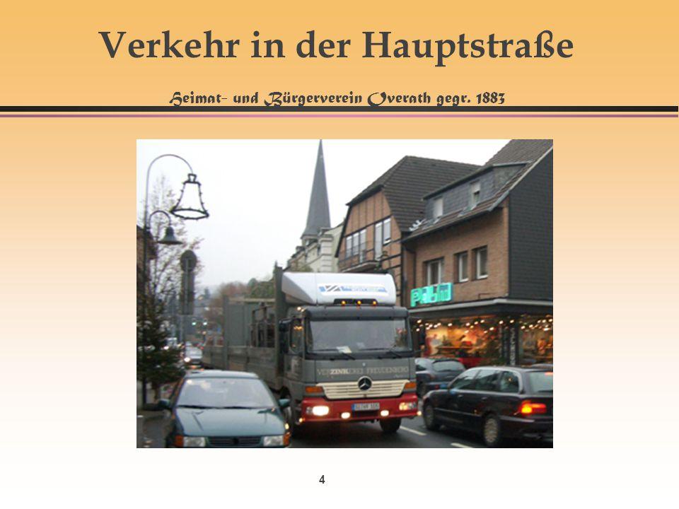 Verkehr in der Hauptstraße Heimat- und Bürgerverein Overath gegr. 1883