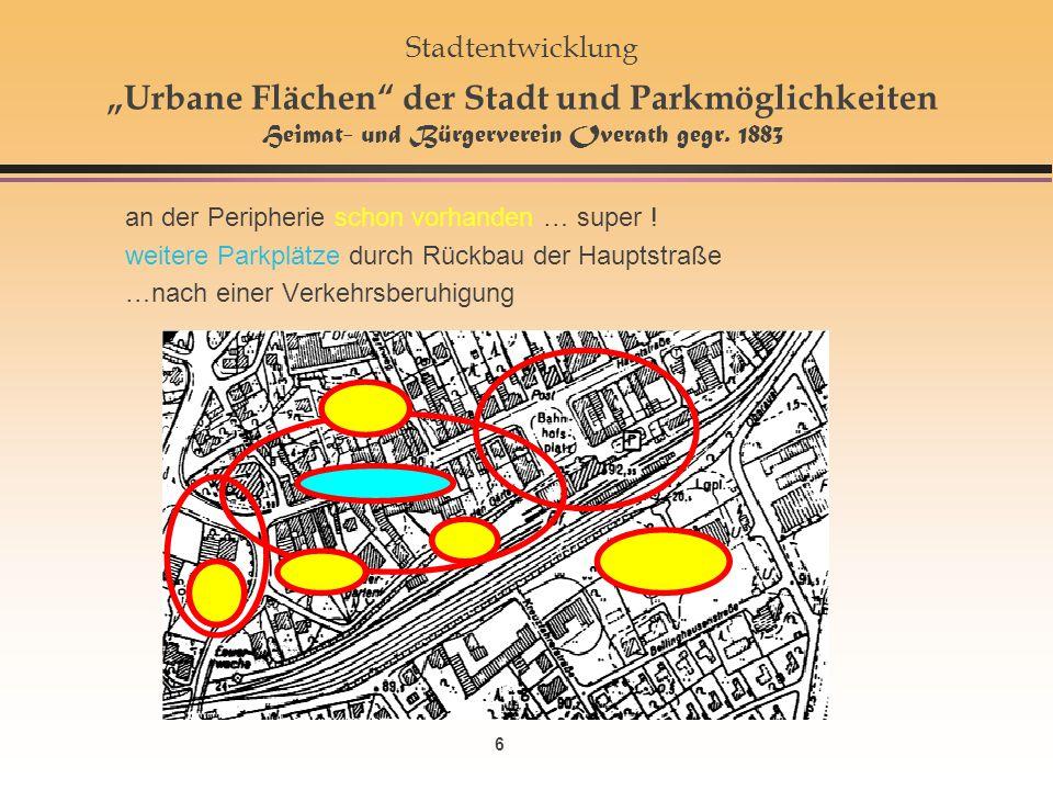 """Stadtentwicklung """"Urbane Flächen der Stadt und Parkmöglichkeiten Heimat- und Bürgerverein Overath gegr. 1883"""