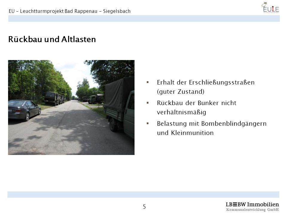 Rückbau und Altlasten Erhalt der Erschließungsstraßen (guter Zustand)