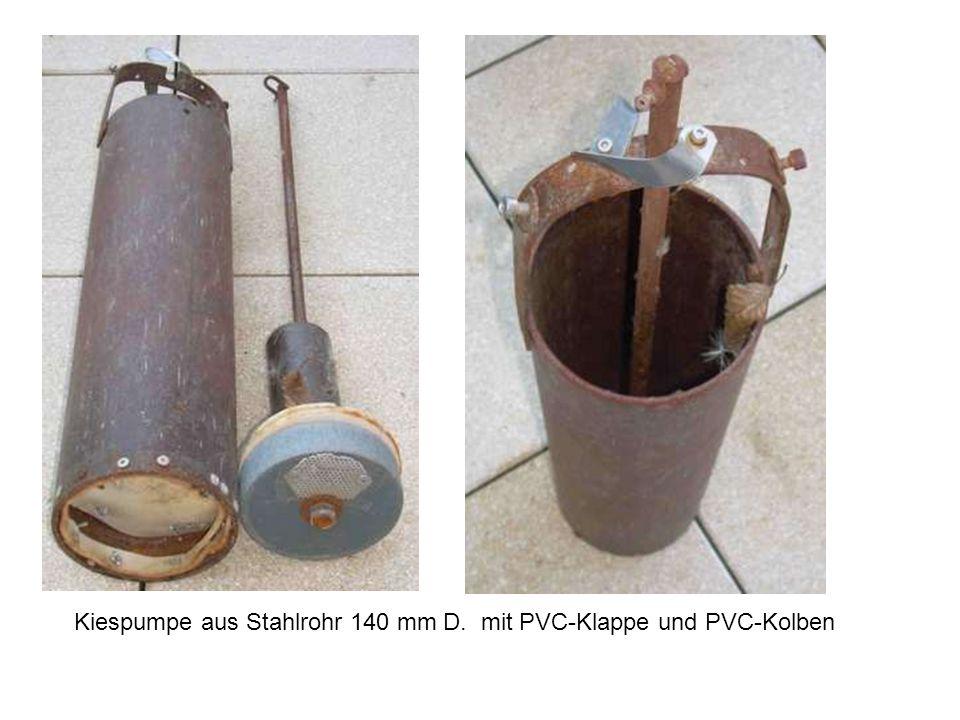 Kiespumpe aus Stahlrohr 140 mm D. mit PVC-Klappe und PVC-Kolben