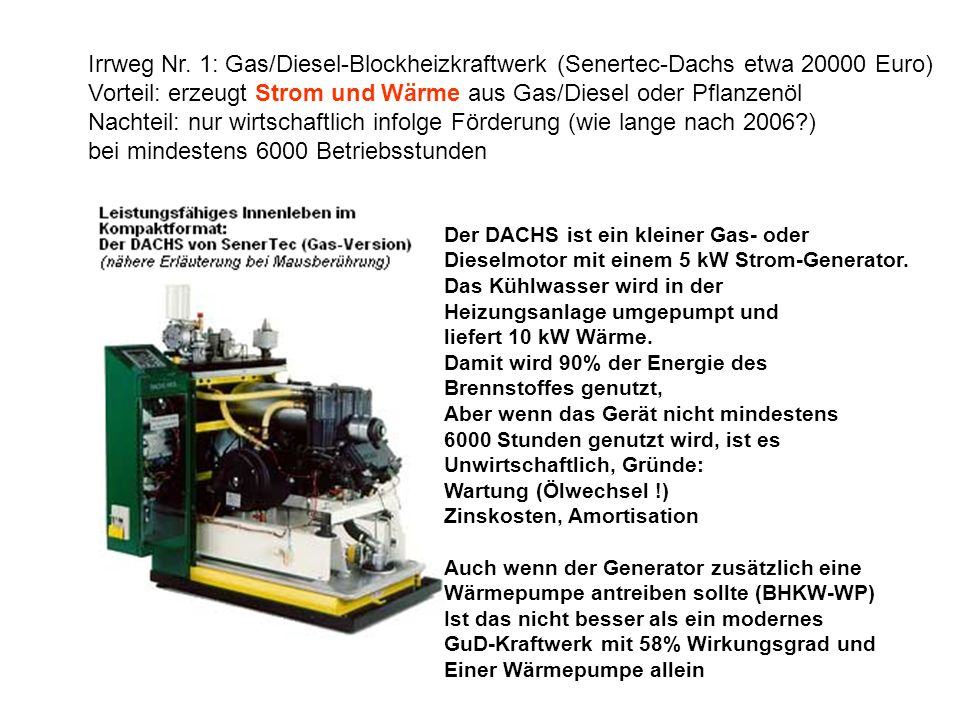 Vorteil: erzeugt Strom und Wärme aus Gas/Diesel oder Pflanzenöl