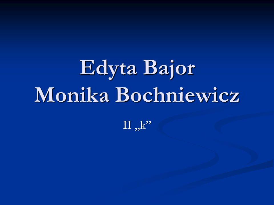 Edyta Bajor Monika Bochniewicz