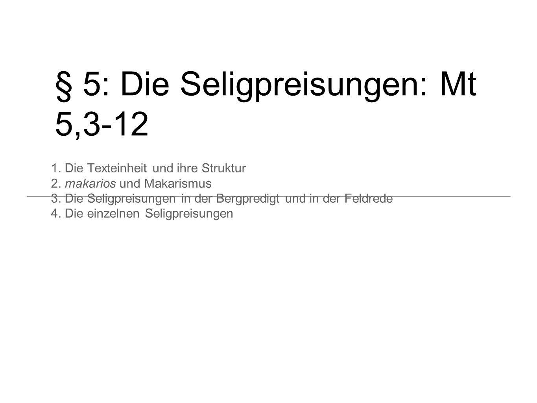 § 5: Die Seligpreisungen: Mt 5,3-12