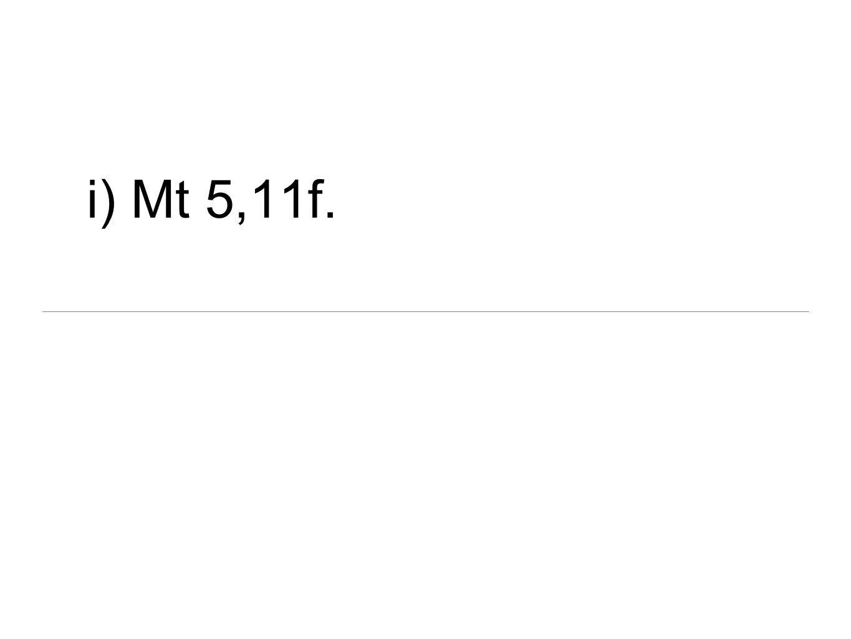i) Mt 5,11f.
