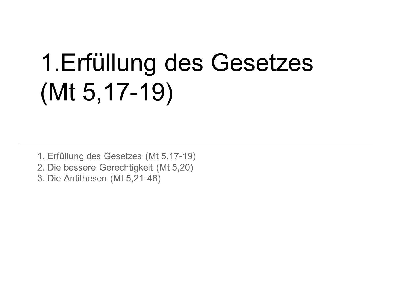 1.Erfüllung des Gesetzes (Mt 5,17-19)