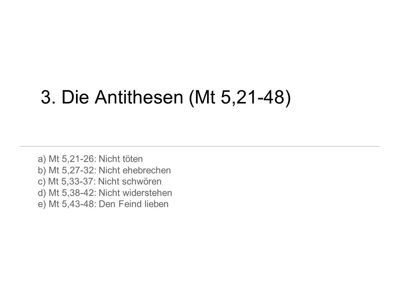 3. Die Antithesen (Mt 5,21-48) a) Mt 5,21-26: Nicht töten