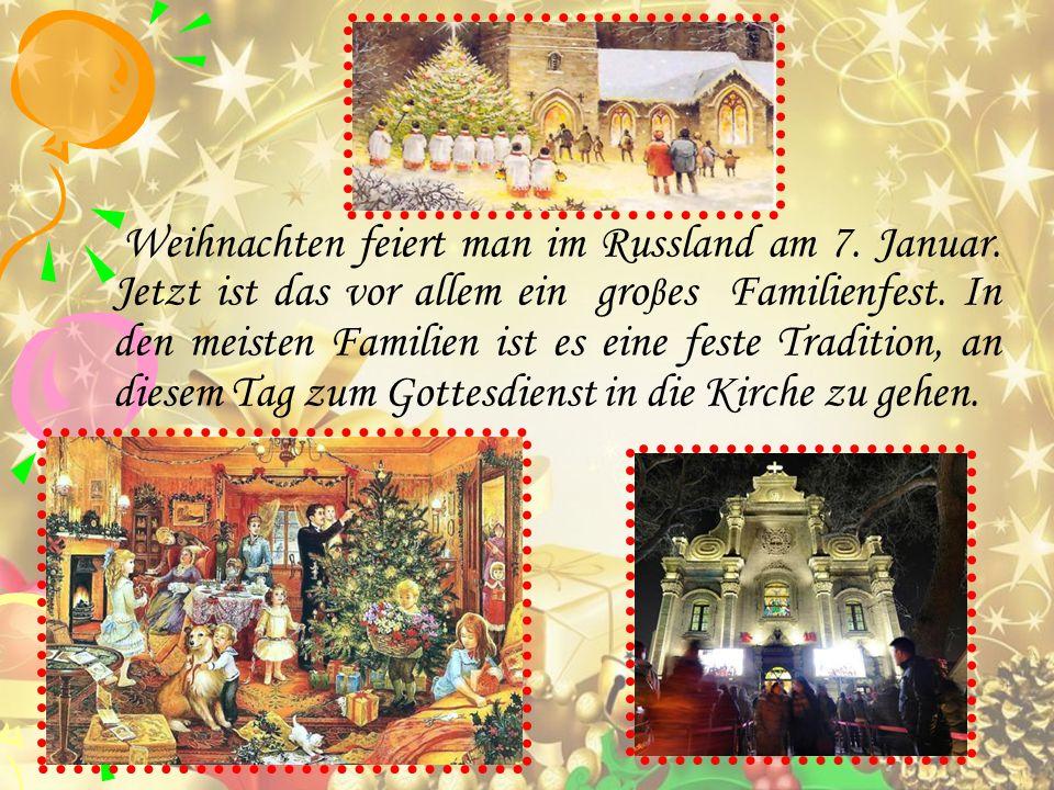 Weihnachten feiert man im Russland am 7. Januar