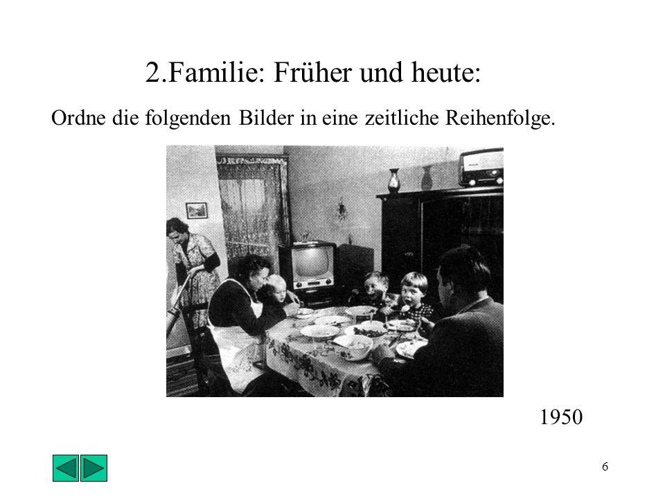 2.Familie: Früher und heute:
