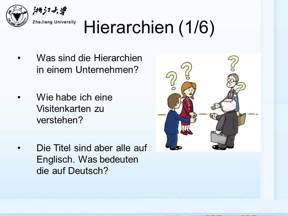 Hierarchien (1/6) Was sind die Hierarchien in einem Unternehmen