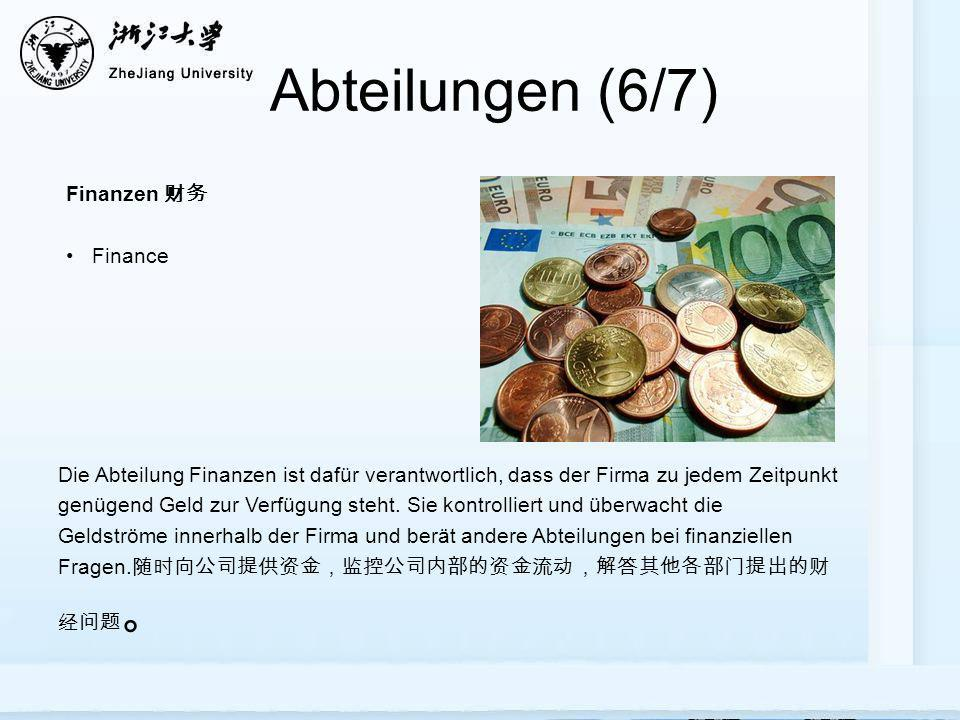 Abteilungen (6/7) Finanzen 财务 Finance