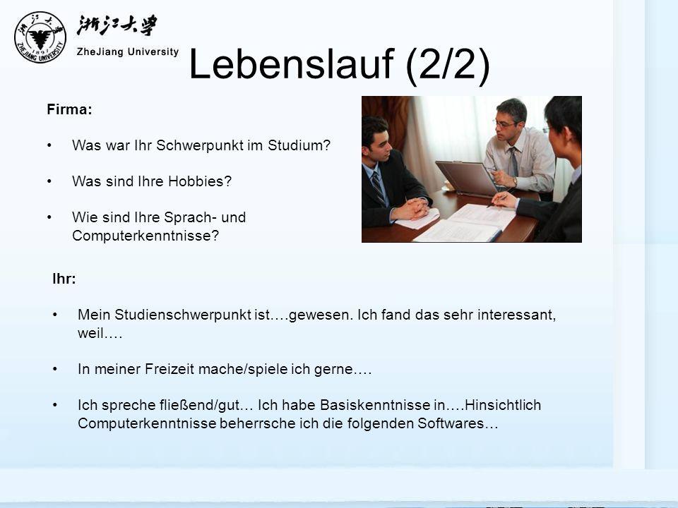 Lebenslauf (2/2) Firma: Was war Ihr Schwerpunkt im Studium