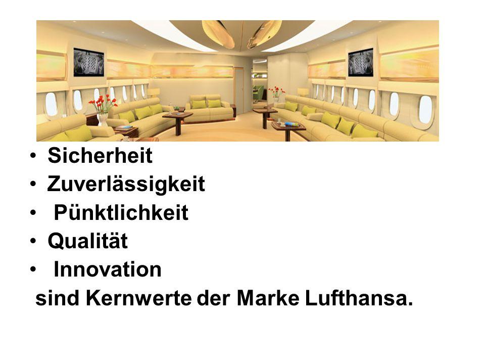 Sicherheit Zuverlässigkeit Pünktlichkeit Qualität Innovation sind Kernwerte der Marke Lufthansa.