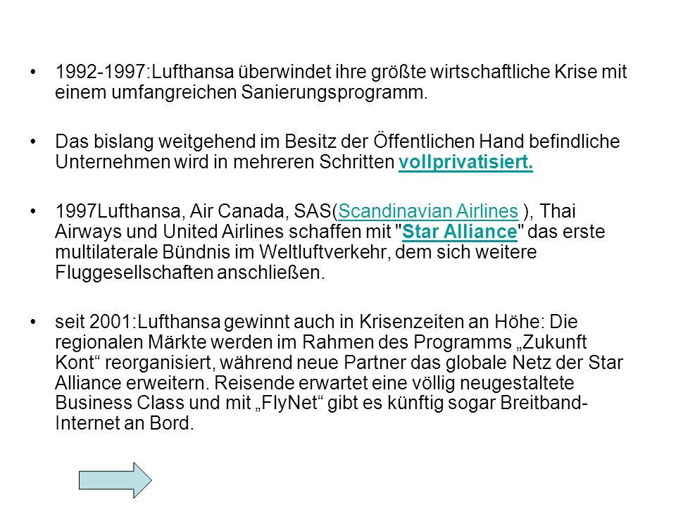 1992-1997:Lufthansa überwindet ihre größte wirtschaftliche Krise mit einem umfangreichen Sanierungsprogramm.