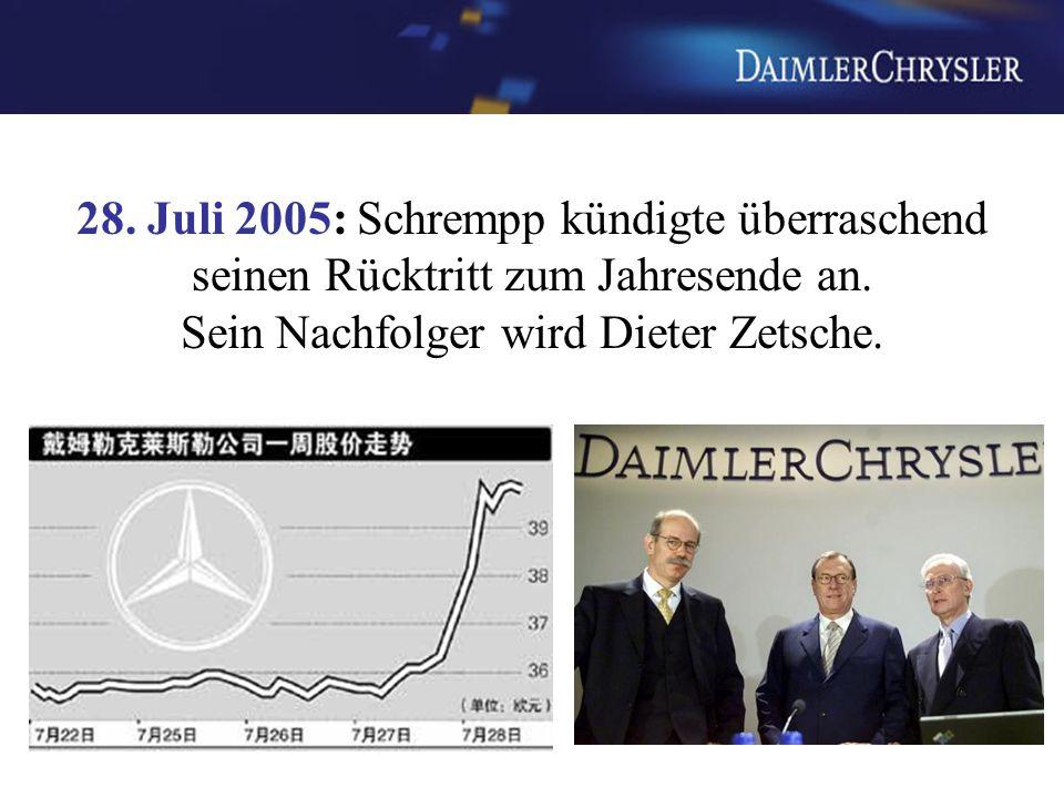 28. Juli 2005: Schrempp kündigte überraschend seinen Rücktritt zum Jahresende an.